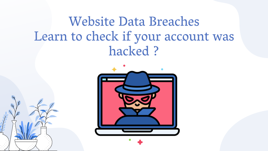How to Keep Track of Website Data Breaches and check if you got hacked